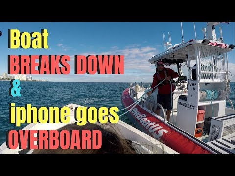 Boat BREAKS DOWN Offshore & iPhone goes OVERBOARD