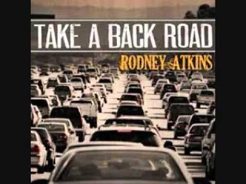 Rodney Atkins-Take A Back Road
