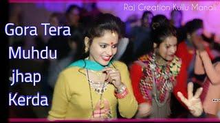 गोरा तेरा मुंहडू झप केरदा || Kullvi Desi Dhamaka | Pahari Dj Nonstop Song | Pritam Chand 2019