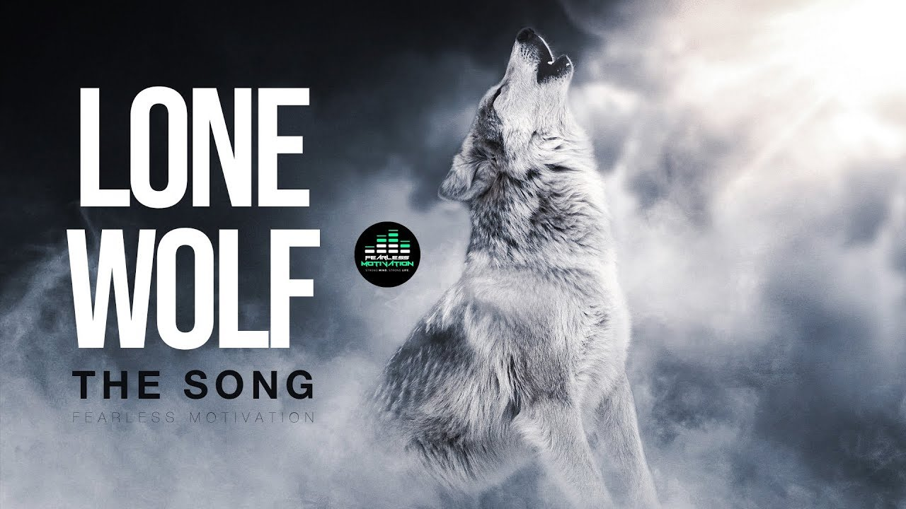 Lone Wolf The Song Official Music Video Fearless Motivation