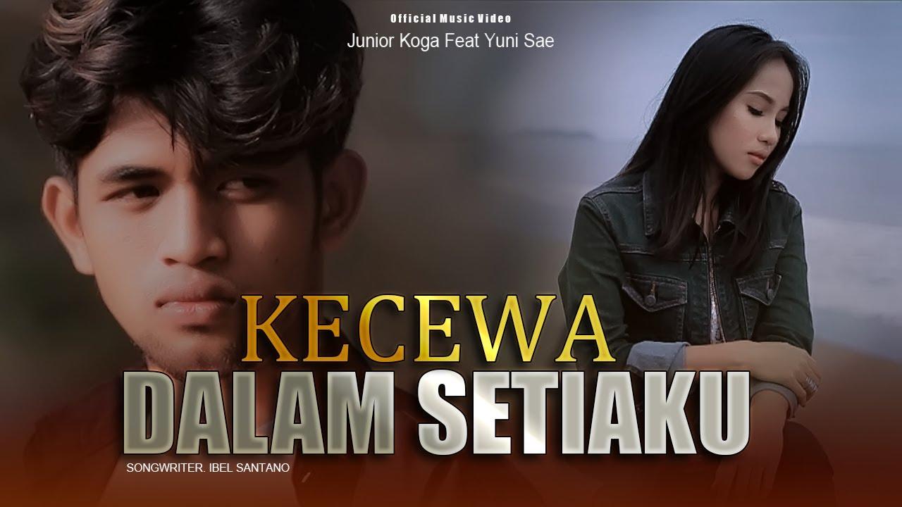 Download Junior Koga Feat Yuni Sae - Kecewa Dalam Setiaku (Official Video Music) Slowrock 2021