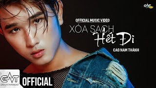 Xóa Sạch Hết Đi - Cao Nam Thành (MV 4K Official)