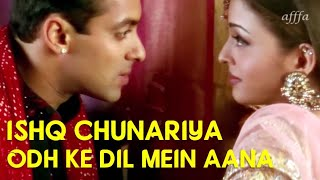 Ishq Chunariya Odh Ke Dil Mein Aana   Salman K   Aishwarya R   HD Video Song   🎧 HD Audio Effects