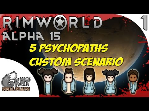 Rimworld Alpha 15 Pure Evil Custom Scenario   Five Escaped Prison Psychopaths   Part 1   Gameplay