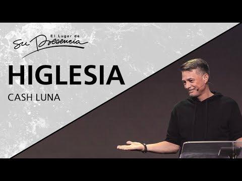 Higlesia - Cash Luna - 13 Noviembre 2019   Prédicas Cristianas 2019