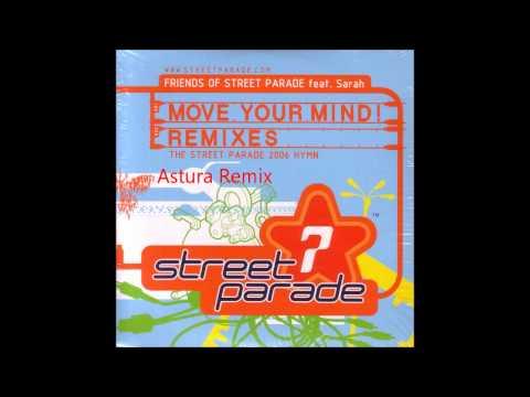 Friends Of Street Parade - Move Your Mind (Astura Remix)