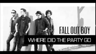 [CLEAN] Where Did The Party Go by Fall Out Boy