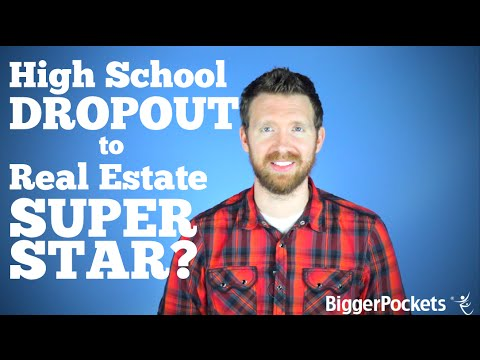 High School Dropout to Real Estate Investing Superstar | BiggerPockets Podcast #89