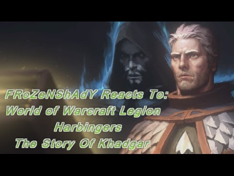 Harbingers The Story of Khadgar Reaction-World of Warcraft Legion