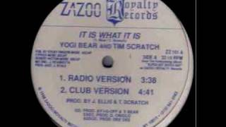 Yogi Bear & Tim Scratch - It Is What It Is 1988 Zazoo/Royalty Records