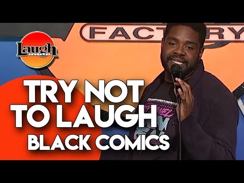 Try Not To Laugh  Black Comics  Laugh Factory Stand Up Comedy