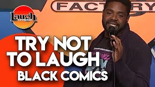 Try Not To Laugh | Black Comics | Laugh Factory Stand Up Comedy