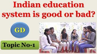 Group discussion ∆ Indian education system is good or bad? ∆ Dev Spoken English
