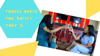 Travel Nurse: The Basics Part II