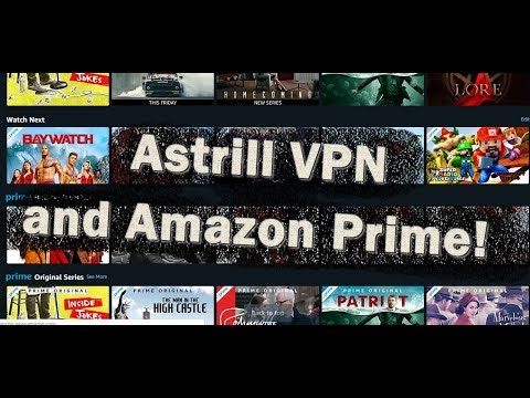 Can I watch Amazon Prime abroad with AstrillVPN?