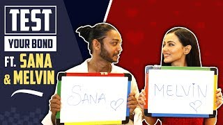 Test Your Bond Ft. Sana Khan And Melvin Louis | India Forums