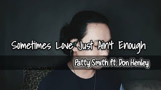 Sometimes Love Just Ain't Enough - Patty Smith ft. Don Henley | Ace Francisco Cover