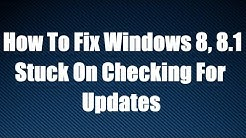 How To Fix Windows 8, 8.1 Stuck On Checking For Updates