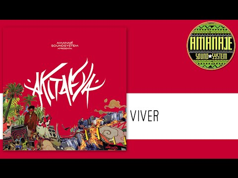 Amanajé Sound System - Viver (Part. MonkeyJhayam)