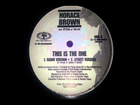 Horace Brown Feat. Styles P - This Is The One (Street Version)
