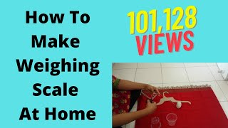 How To Create Weighing Scale At Home?