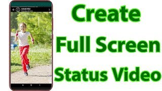 How To Make/Create Full Screen Whatsapp Status Video & Upload It On Your Android Mobile-2020