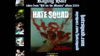 HATE SQUAD - Raging Hate (H8 for the masses - album 2004)