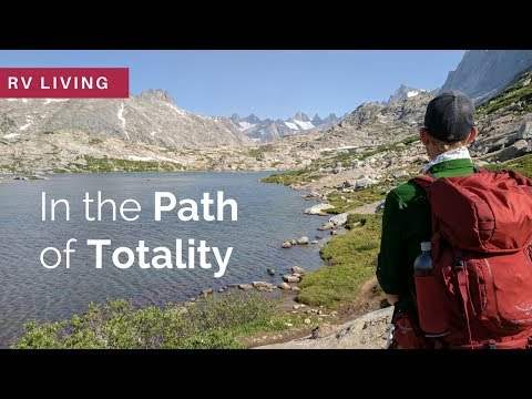 RV Living | Backpacking in Wind Rivers | Total Solar Eclipse