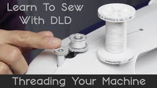 Learn To Sew With DLD: Threading Your Machine
