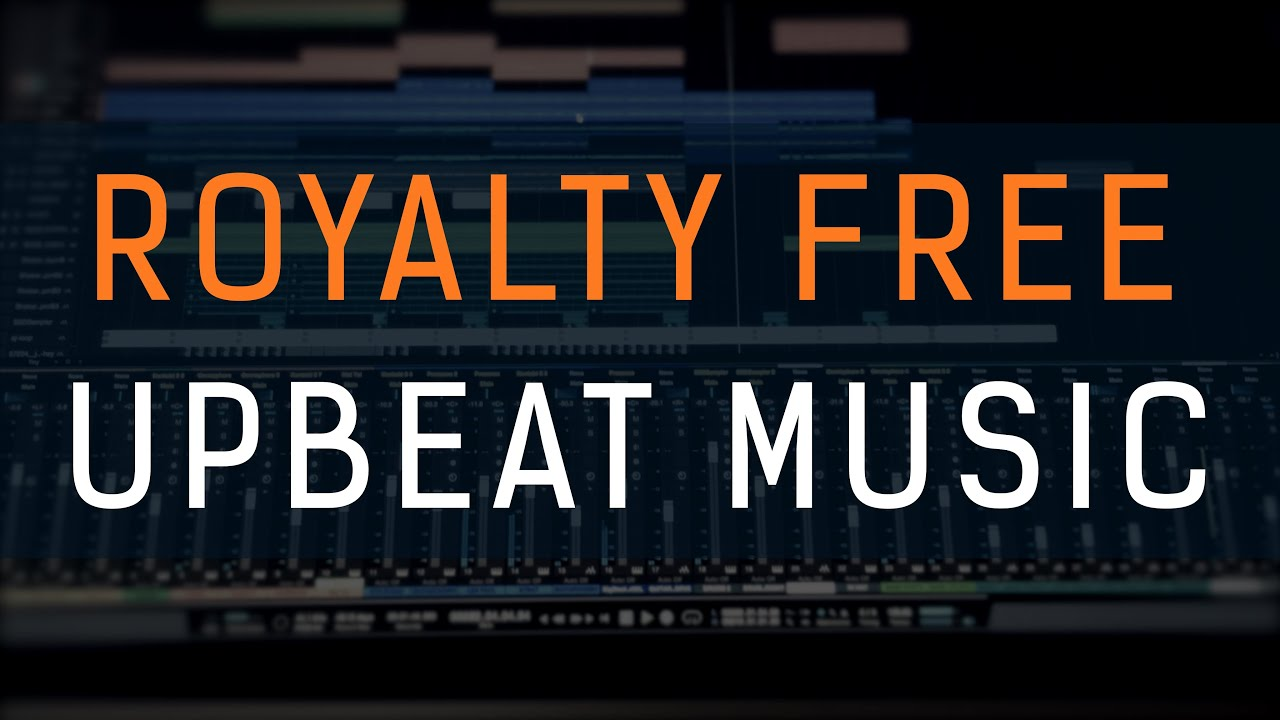 Upbeat Royalty Free Music Upbeat Background Music For
