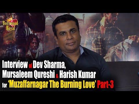 Interview of Dev Sharma, Mursaleem Qureshi & Harish for 'Muzaffarnagar The Burning Love' Part-3
