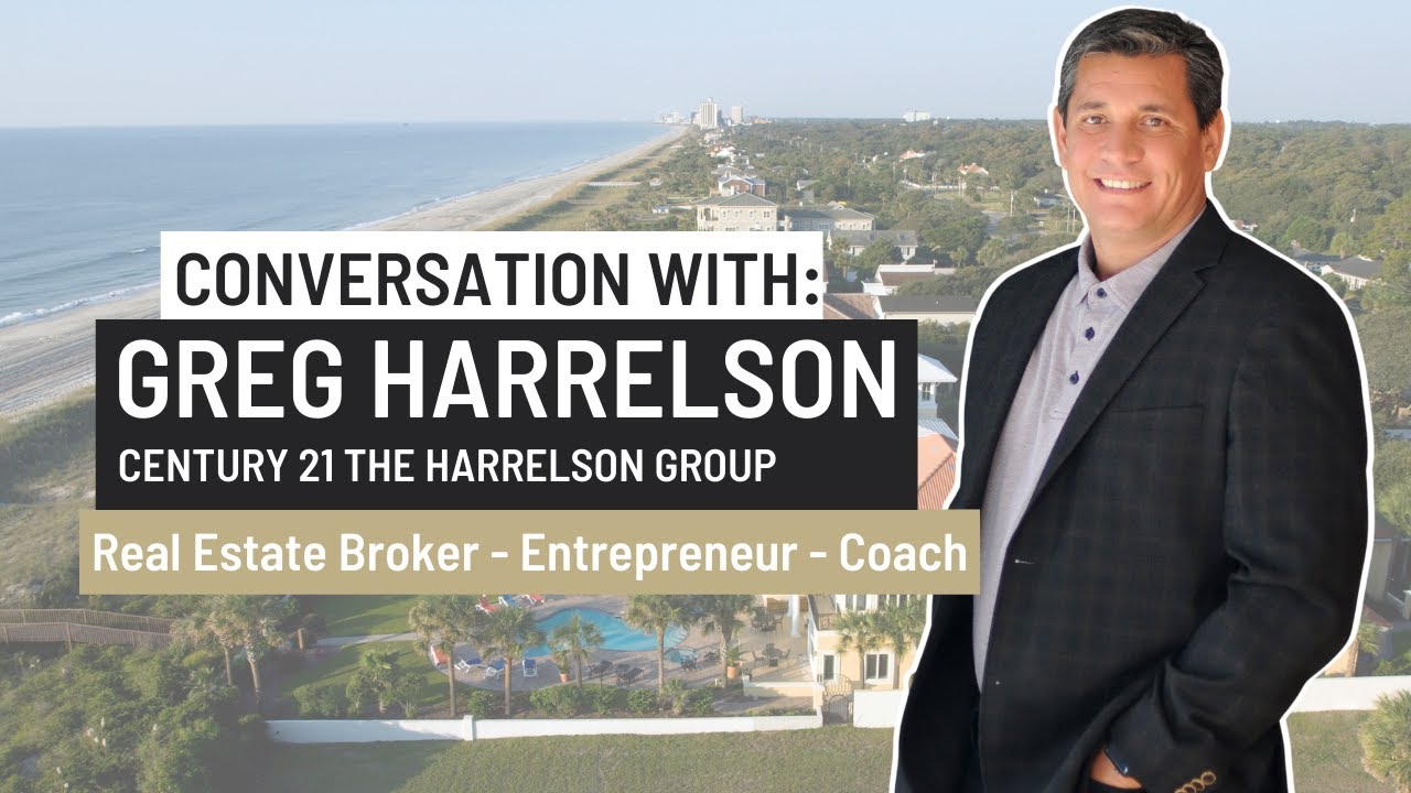 Conversation Greg Harrelson - Real Estate Broker, Entrepreneur, Coach at CENTURY 21 Harrelson Group