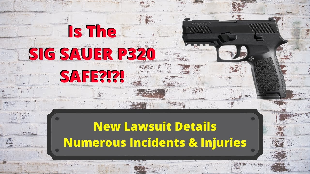 Is The SIG P320 UNSAFE?! Lawsuit Detailing Numerous Incidents Says YES!