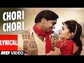 Chori Chori - Itihaas - Lyrical Video | Ajay Devgan, Twinkle Khanna | Alka Yagnik, Kumar Sanu