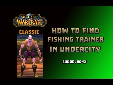 Where Is Fishing Trainer In Undercity \ How To Get Fishing Trainer In Undercity