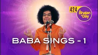 424 - Baba Sings - 1    Bhajans sung by Bhagawan Sri Sathya Sai Baba   Radio Sai Bhajans