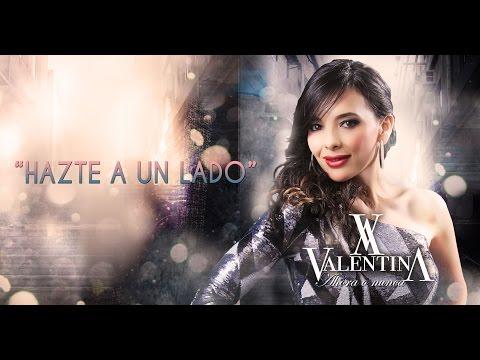 Valentina - Hazte A Un Lado (Music - Lyrics)