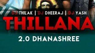 Thillana 2.0 Dhanashree   Dj Thilak   Dj Yash   Dj Dheeraj
