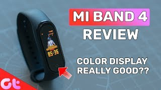 Mi Band 4 Review: Color Display Makes it Better Than Mi Band 3? | GT Hindi