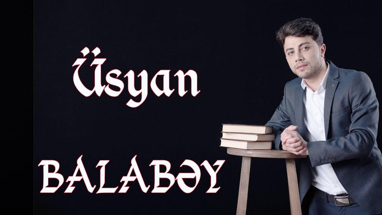 Balabey - Usyan | Yeni 2019