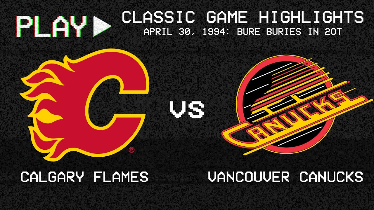 Calgary Flames Vs Vancouver Canucks April 30 1994 Pavel Bure Buries In 2ot Nhl Classics Youtube
