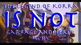 The Legend of Korra is NOT Garbage and Here's Why - A Response to Lily Orchard (Part 4)