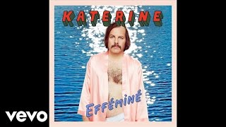 Katerine - Efféminé