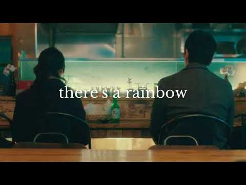 there's a rainbow (my mister ost) by vincent blue // slowed