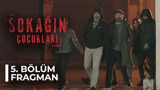 Sokağın Çocukları - 5. Bölüm Fragman