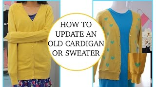 Old Cardigan/ Sweater Transformation