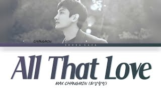 Download MAX CHANGMIN (최강창민) 'All That Love' Lyrics (Han/Rom/Eng)
