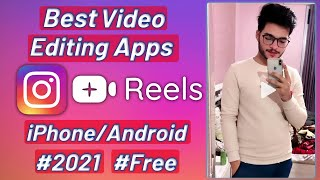 Best Video Editing Apps For Instagram Reels 2021  Instagram Reels  How To Edit Instagram Reels