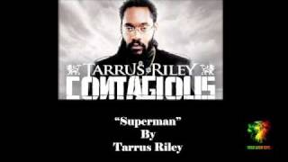 ♪♪  Tarrus Riley - Superman  ♪♪