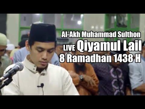 Al-Akh Muhammad Sulthon - LIVE Qiyamul Lail 8 Ramadhan 1438 H